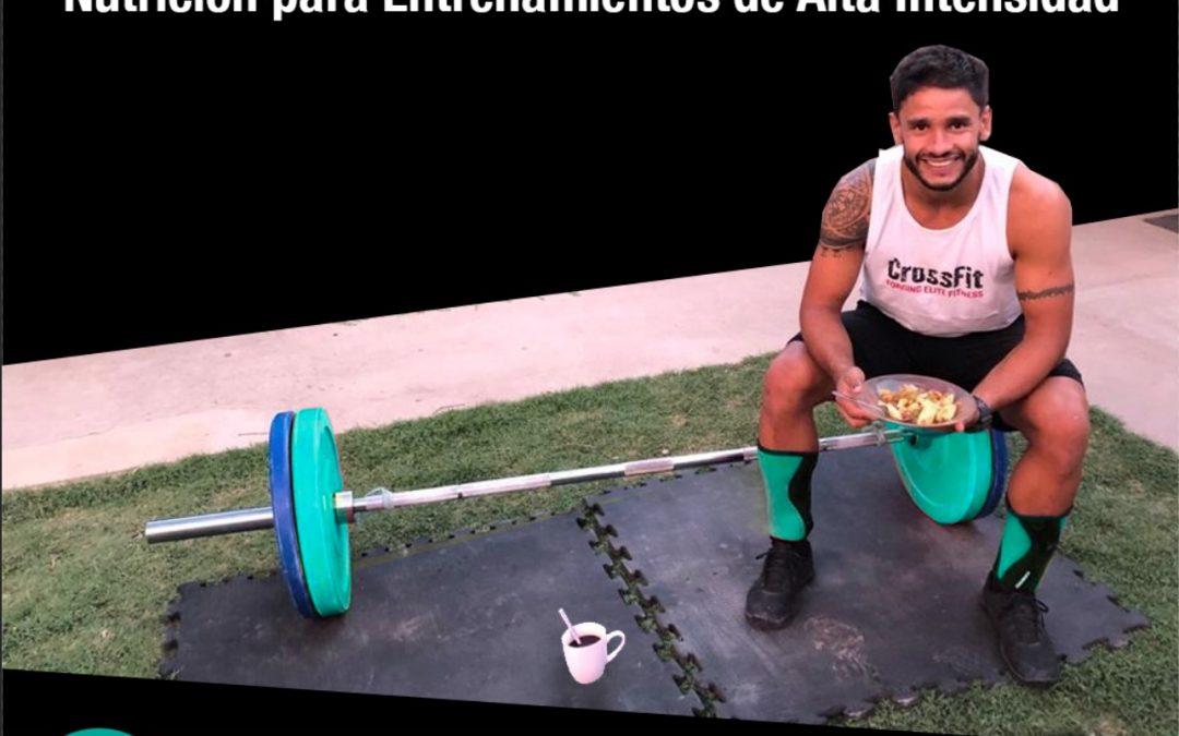 NUTRICIÓN PARA ENTRENAMIENTOS y DEPORTES DE ALTA INTENSIDAD